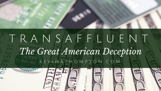 Trans-Affluent: The Great American Deception