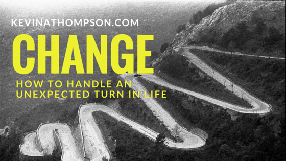 Change: How to Handle an Unexpected Turn in Life