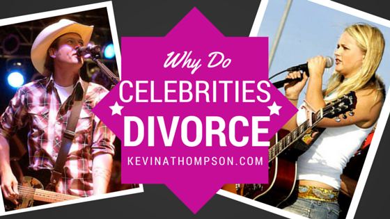 Why Do Celebrities Divorce?