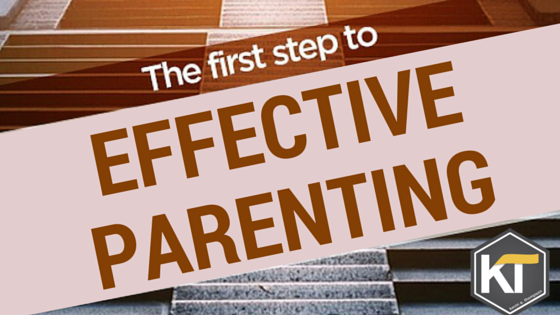 The First Step to Effective Parenting