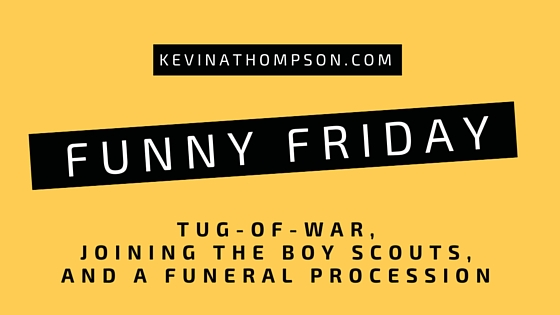 Tug-of-War, Joining the Boy Scouts, and a Funeral Procession
