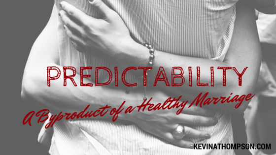 Predictability: A Byproduct of a Healthy Marriage