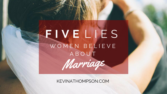 Five Lies Women Believe About Marriage
