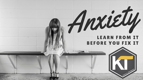 Anxiety: Learn From It Before You Fix It
