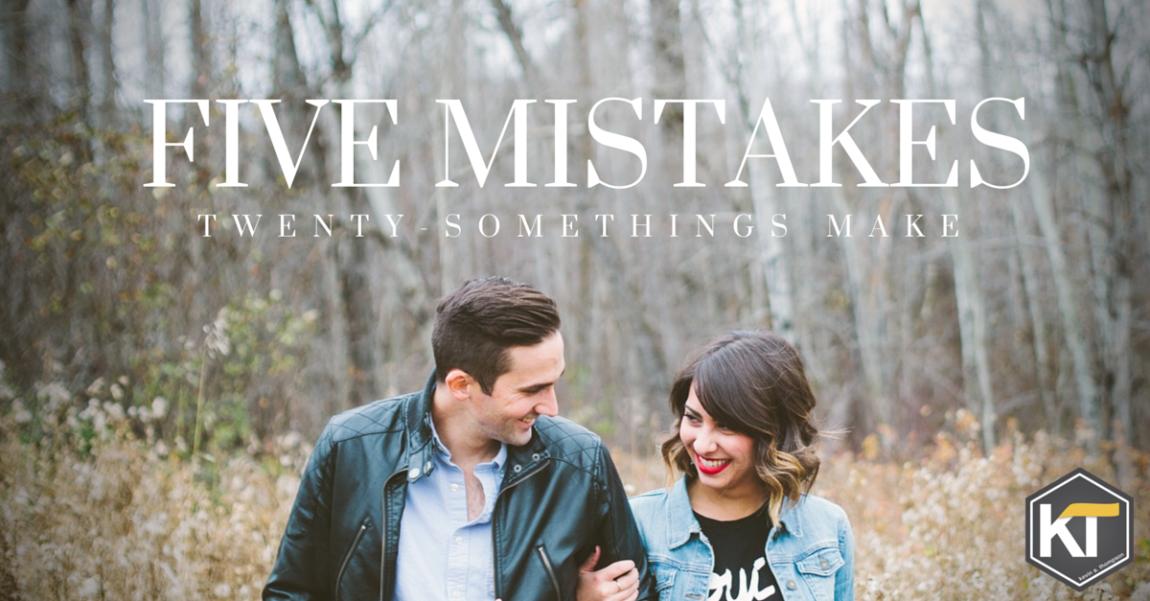 Five Mistakes Twenty-somethings Make