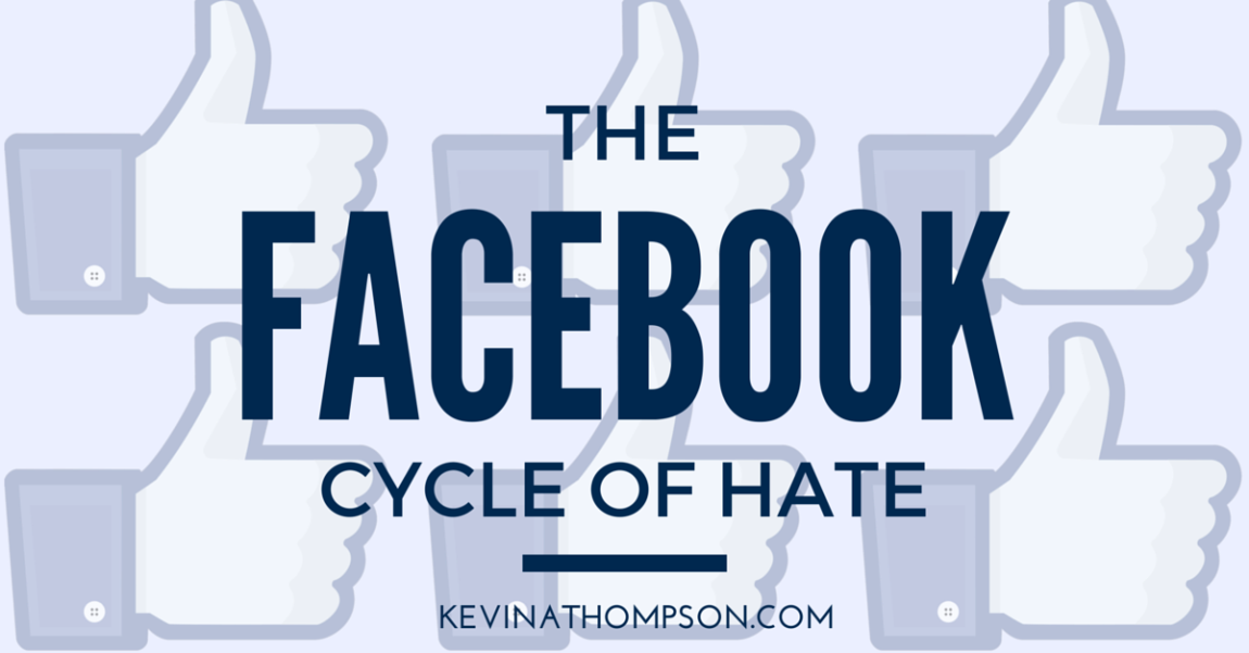 The Facebook Cycle of Hate