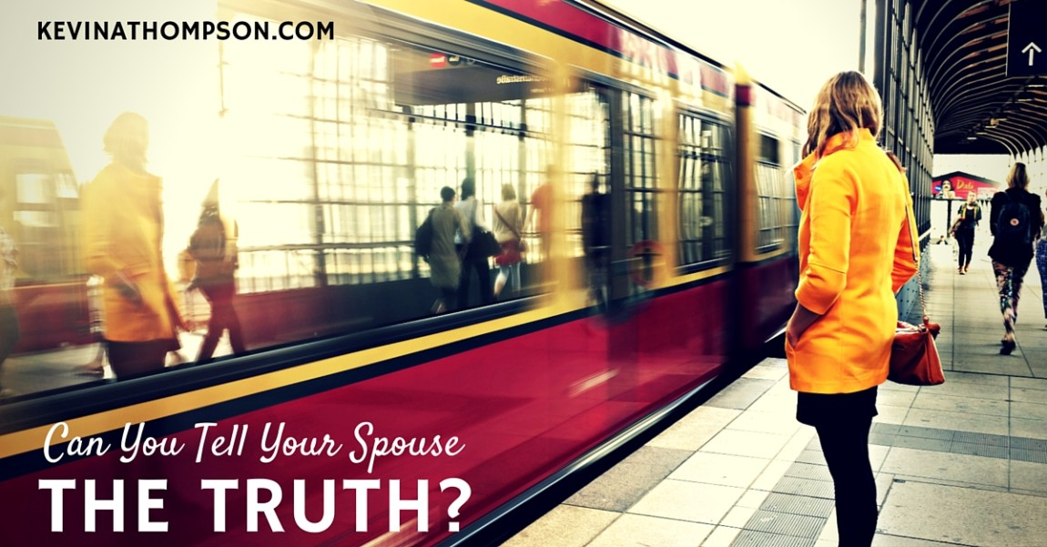 Can You Tell Your Spouse the Truth?