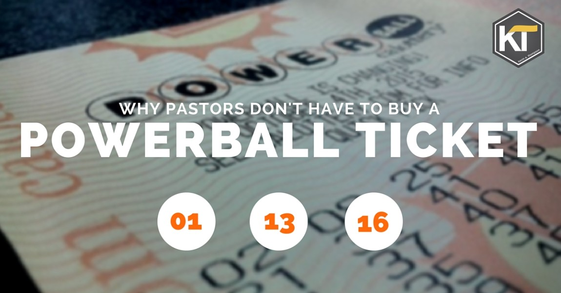 Why Pastors Don't Have to Buy a Powerball Ticket