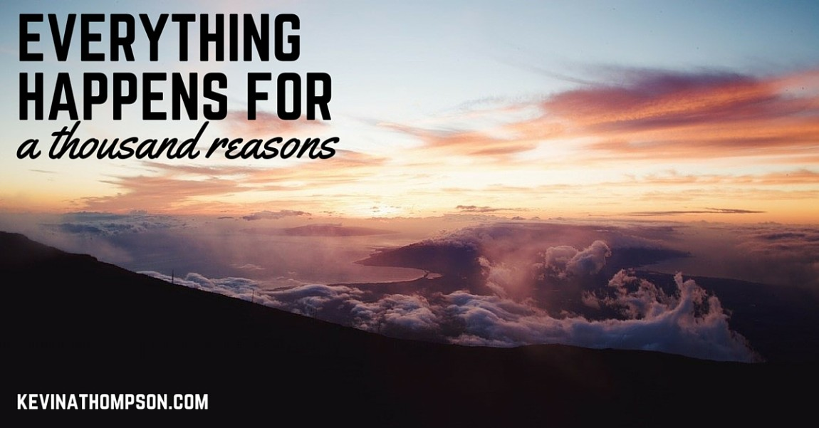 Everything Happens for a Thousand Reasons