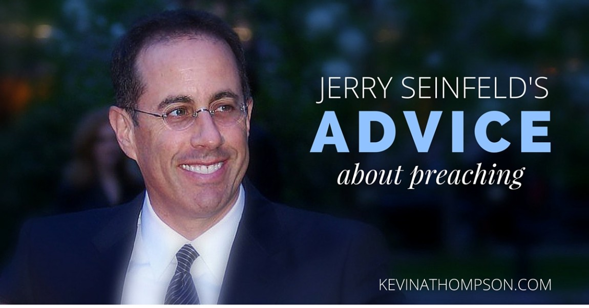 Jerry Seinfeld's Advice About Preaching