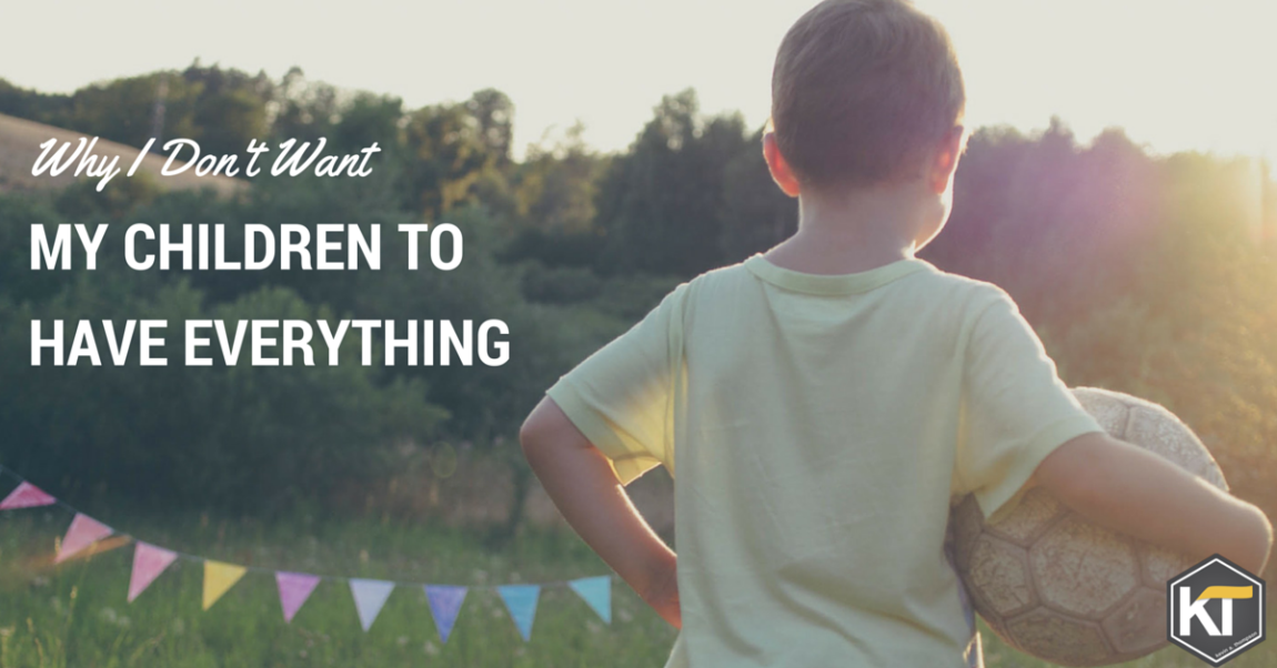 Why I Don't Want My Children to Have Everything