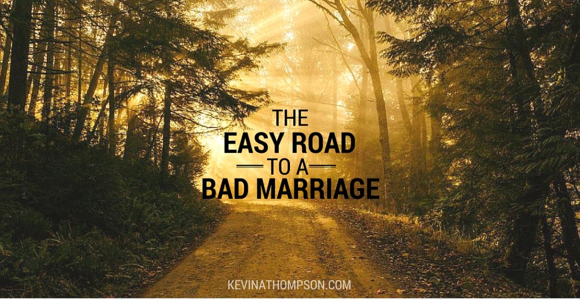 The Easy Road to a Bad Marriage