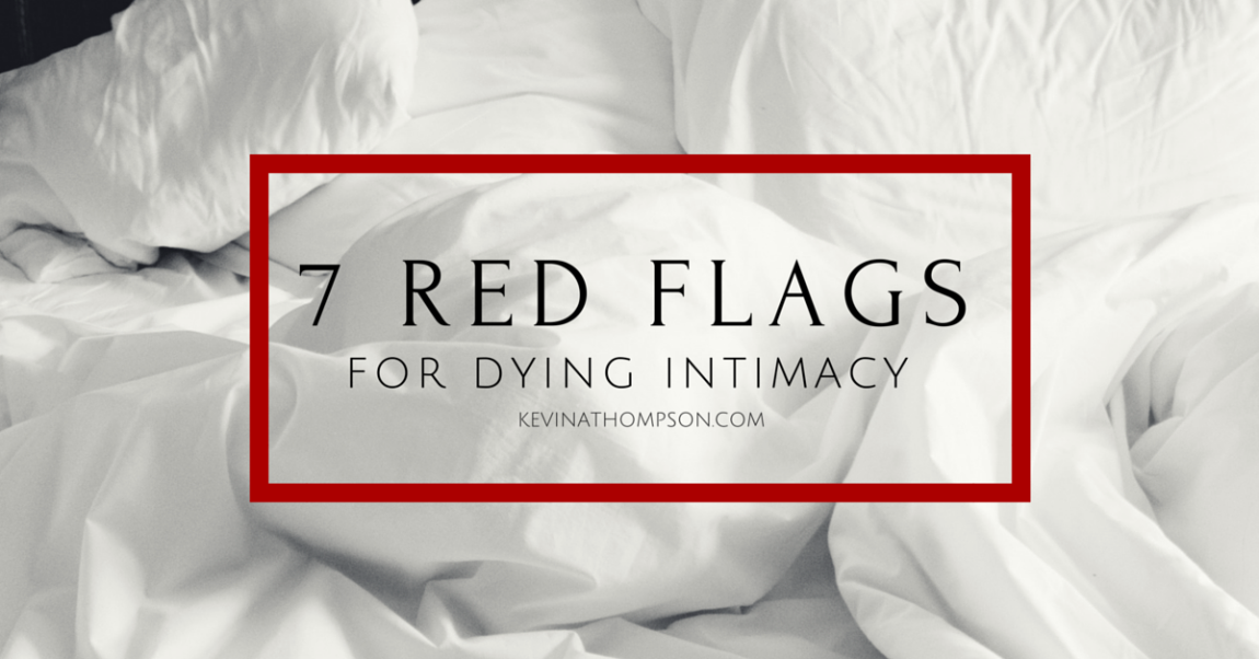 7 Red Flags for Dying Intimacy