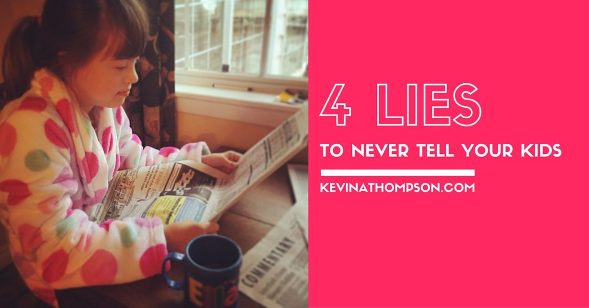 4 Lies to Never Tell Your Kids