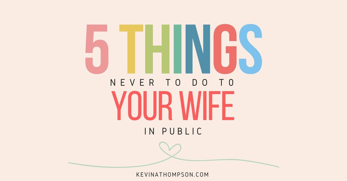 5 Things Never to Do to Your Wife in Public