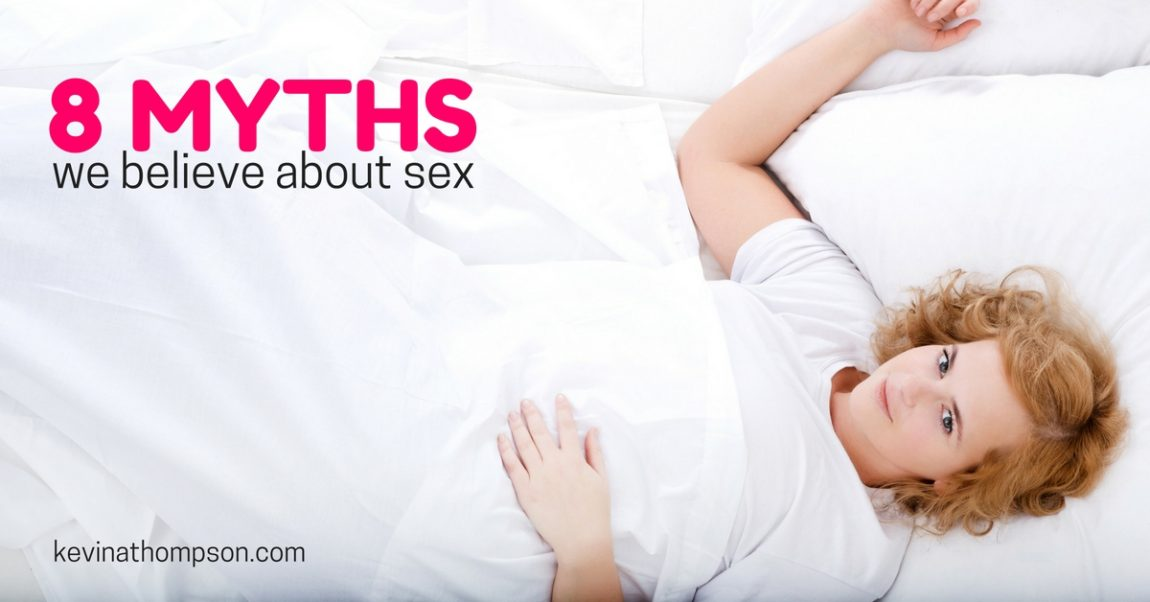 8 Lies We Believe About Sex