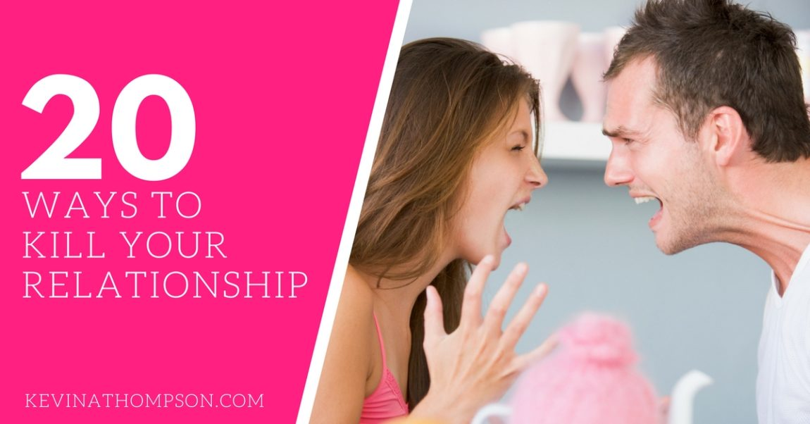 20 Ways to Kill Your Relationship