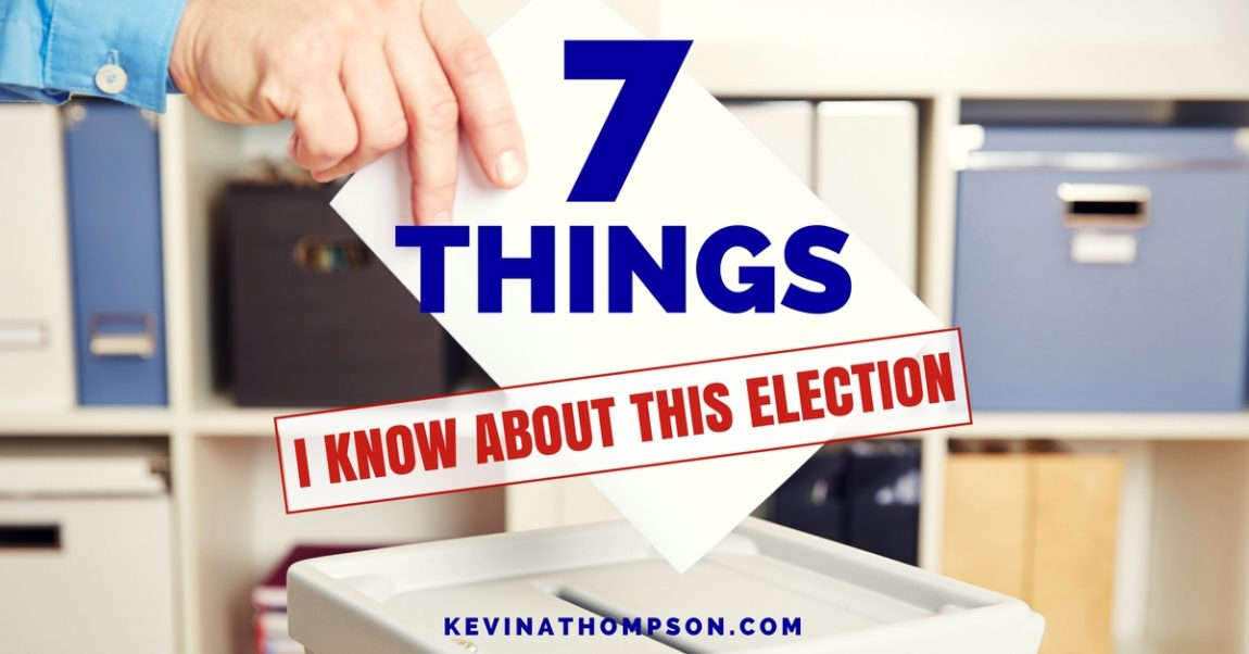 7 Things I Know About This Election