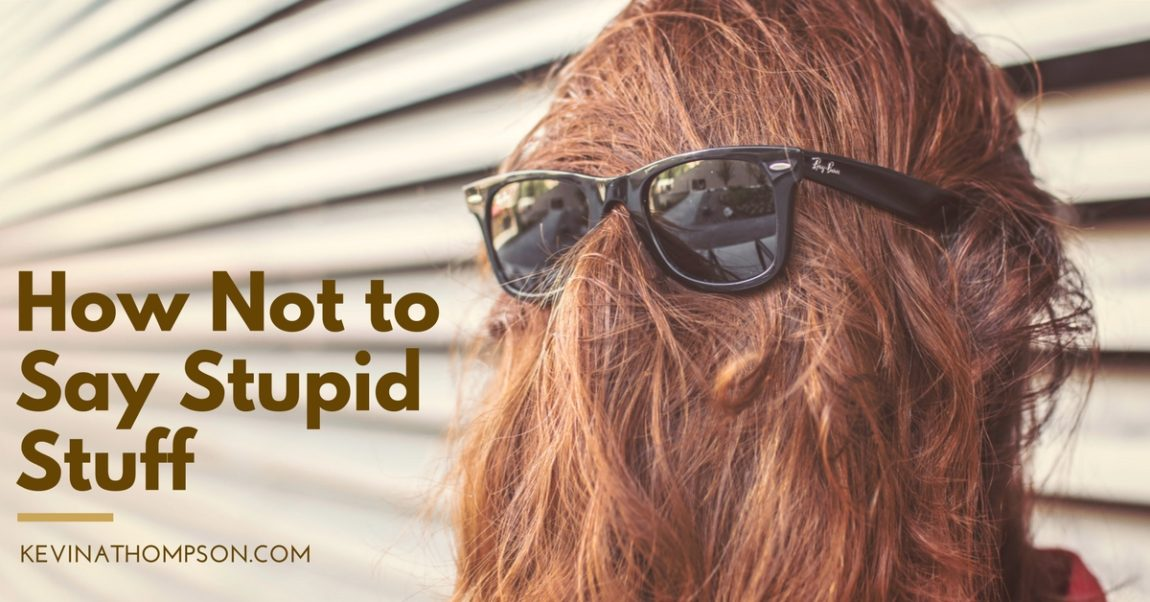 How Not to Say Stupid Stuff