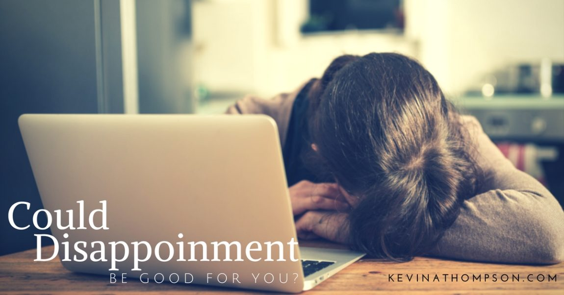 Could Disappointment Be Good For You?