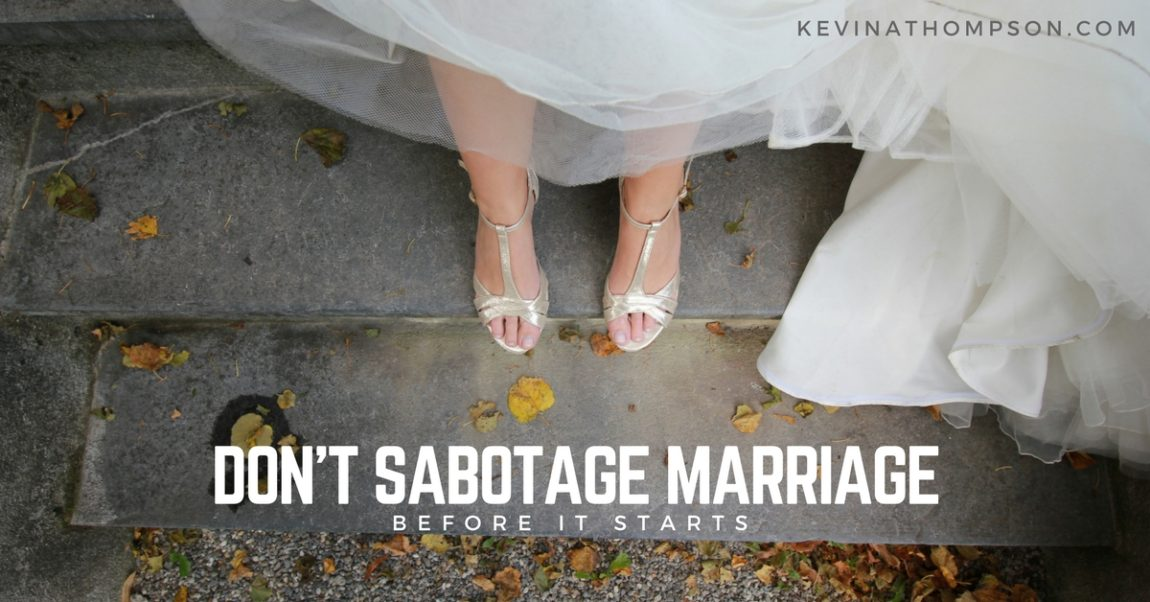 Don't Sabotage Marriage Before It Starts