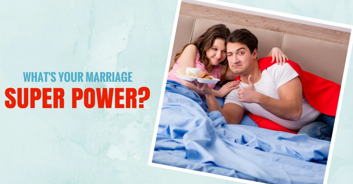 What's Your Marriage Super Power?