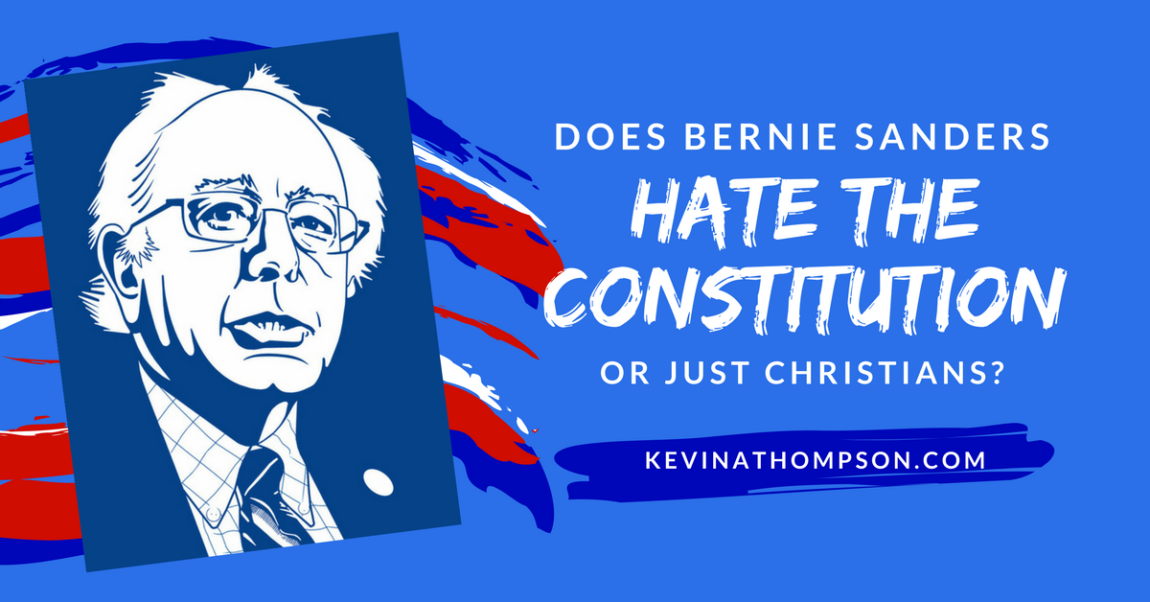 Does Bernie Sanders Hate the Constitution (or Just Christians)?