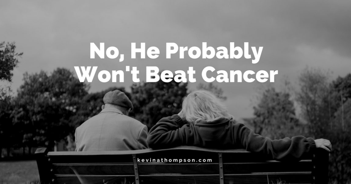No, He Probably Won't Beat Cancer