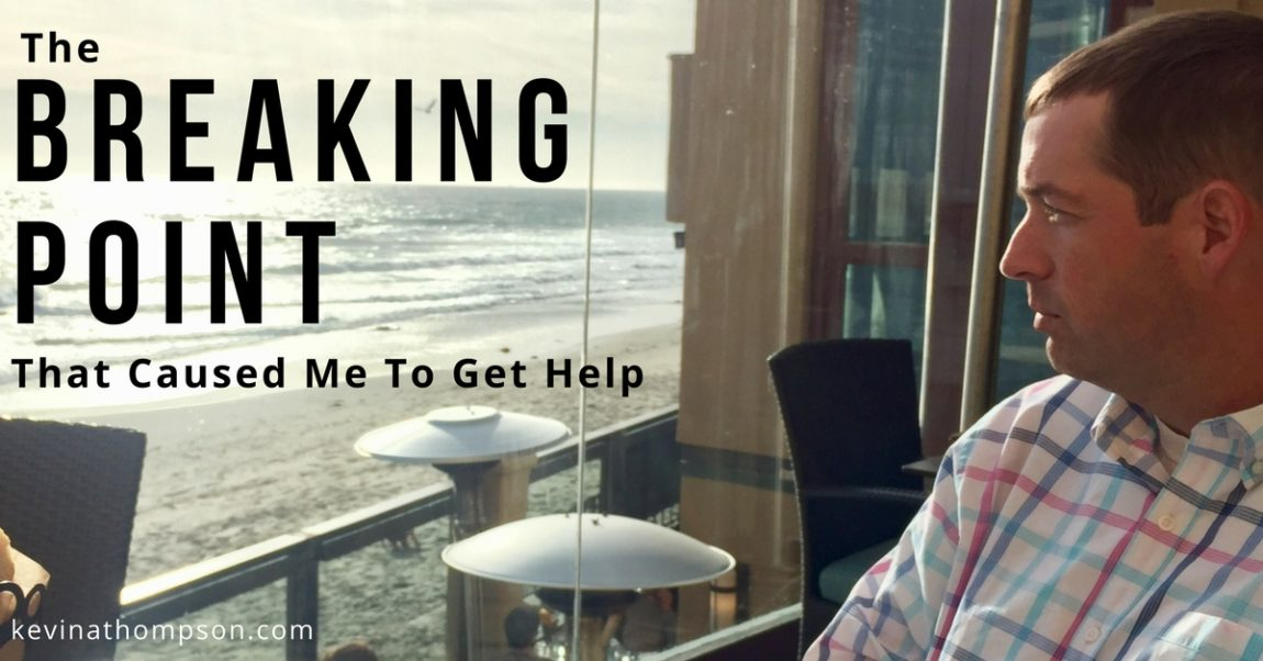 The Breaking Point That Caused Me to Get Help