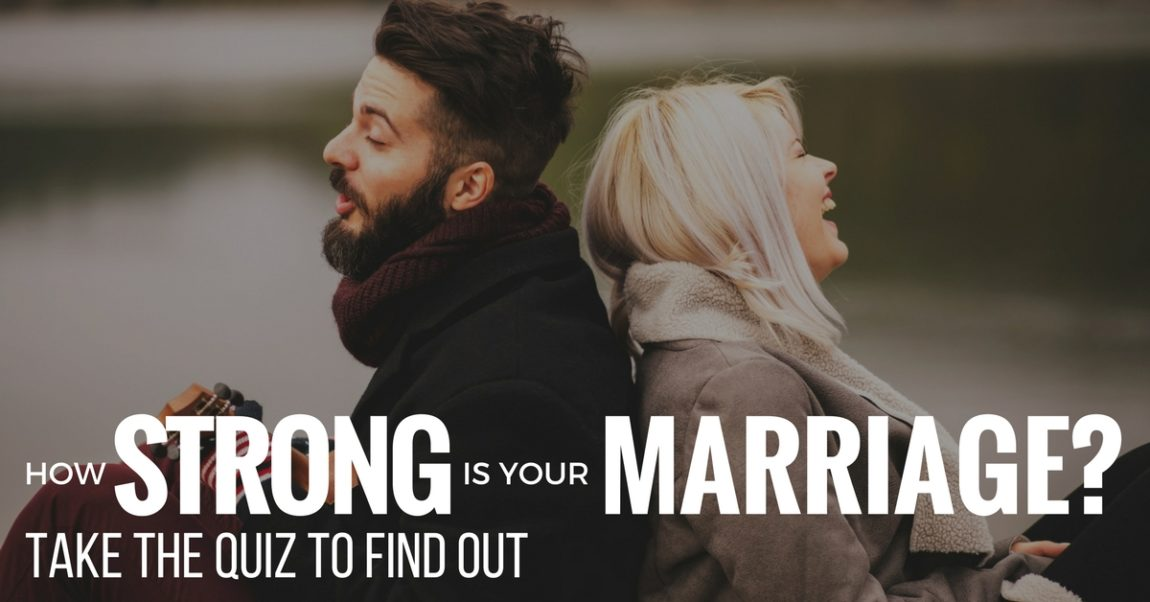 How Strong Is Your Marriage? Take the Quiz  - Kevin A  Thompson