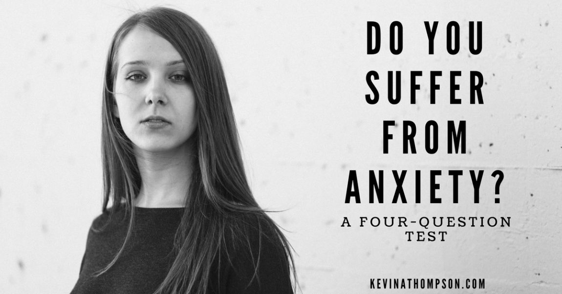 Do You Suffer from Anxiety? (A Four-Question Test)
