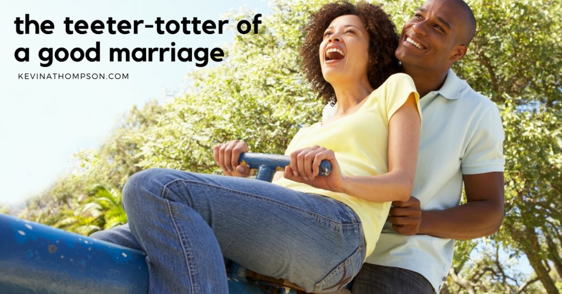 The Teeter-Totter of a Good Marriage