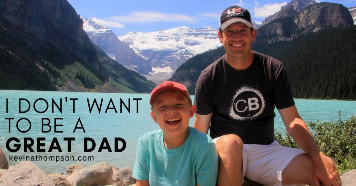 I Don't Want to Be a Great Dad