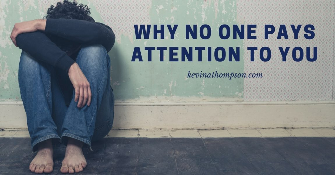 Why No One Pays Attention to You