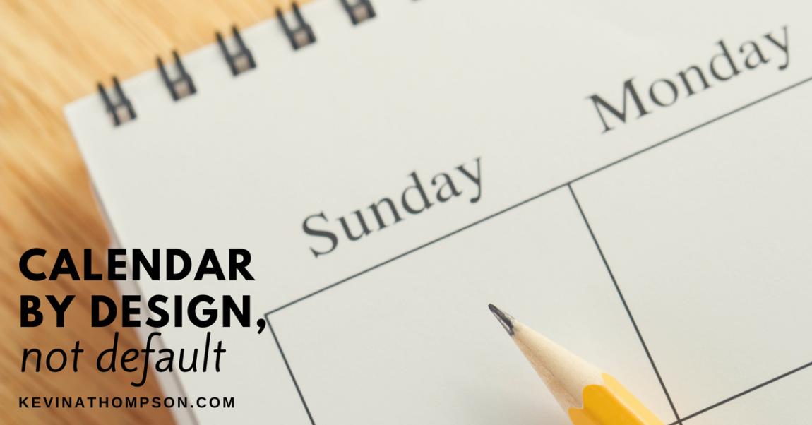 Calendar By Design, Not Default