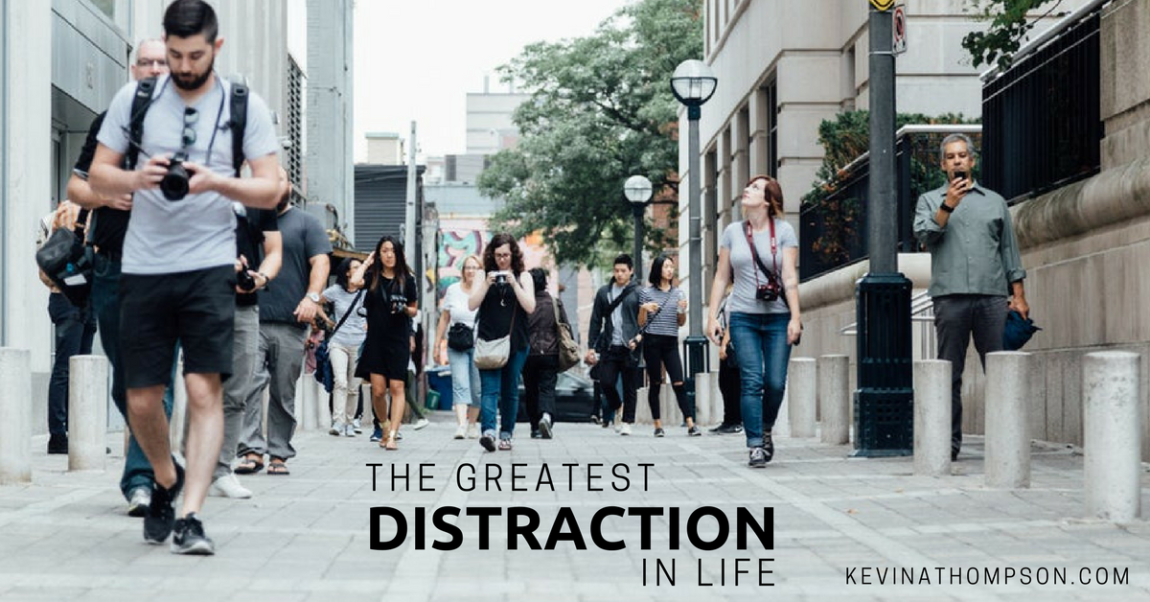The Greatest Distraction in Life