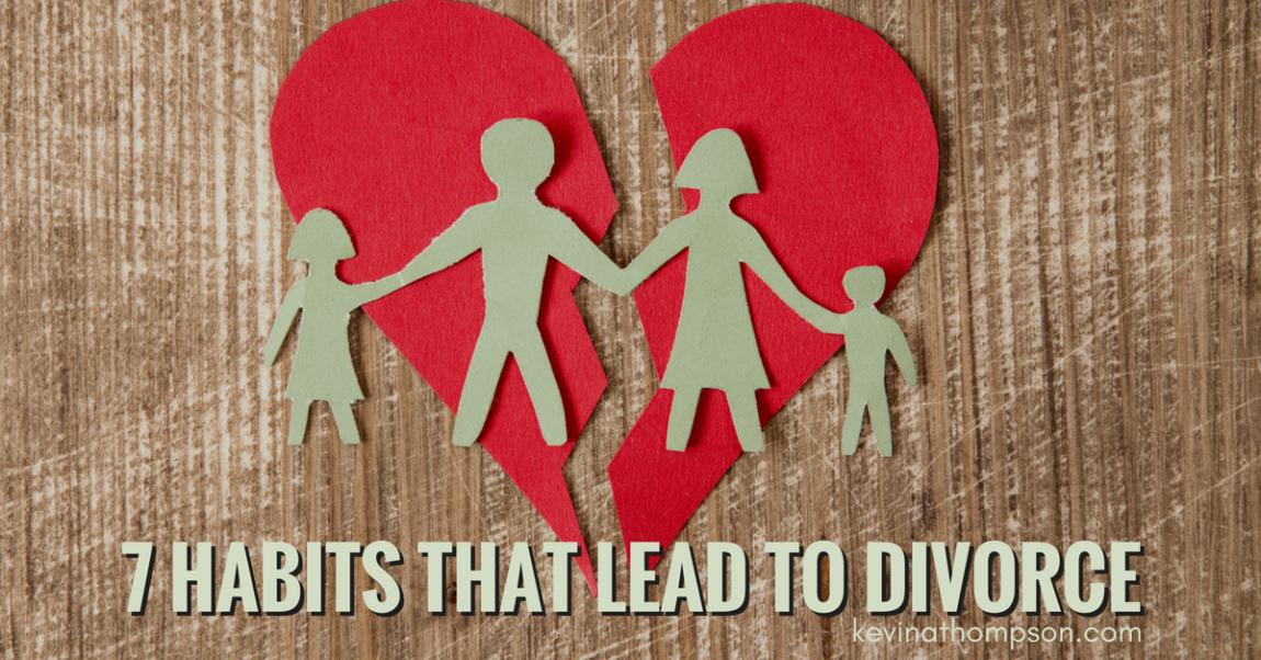 7 Habits That Lead to Divorce
