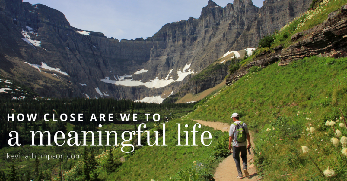 How Close Are We to a Meaningful Life?