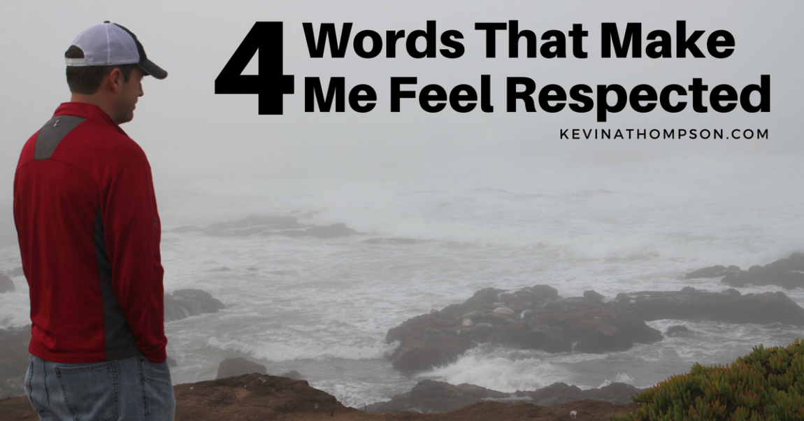 Four Words That Make Me Feel Respected