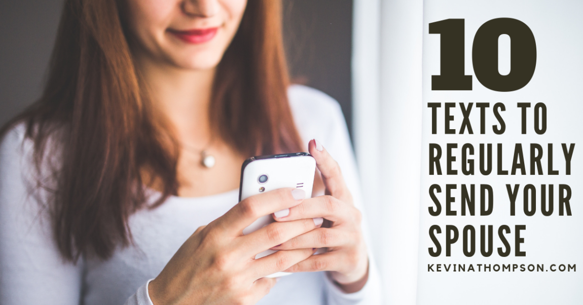 10 Texts to Regularly Send Your Spouse