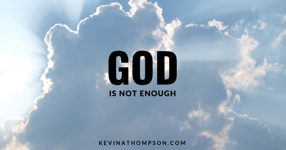 God Is Not Enough