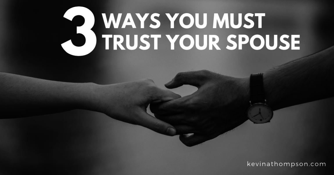 3 Ways You Must Trust Your Spouse