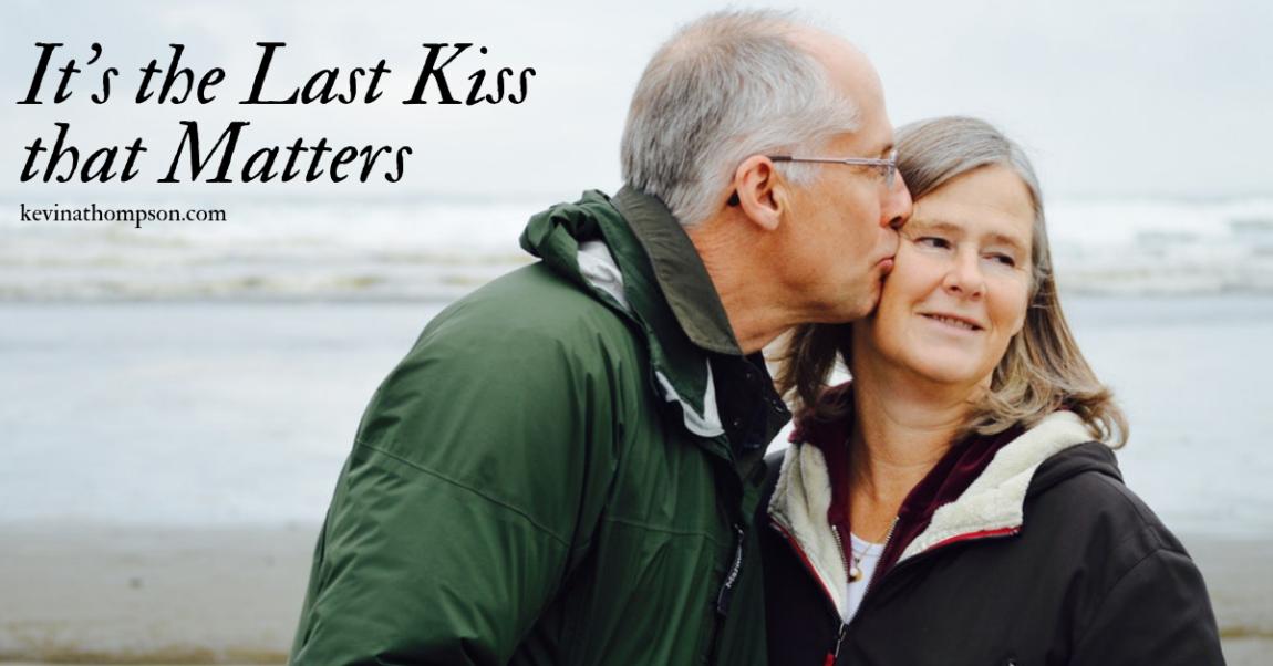 It's the Last Kiss that Matters