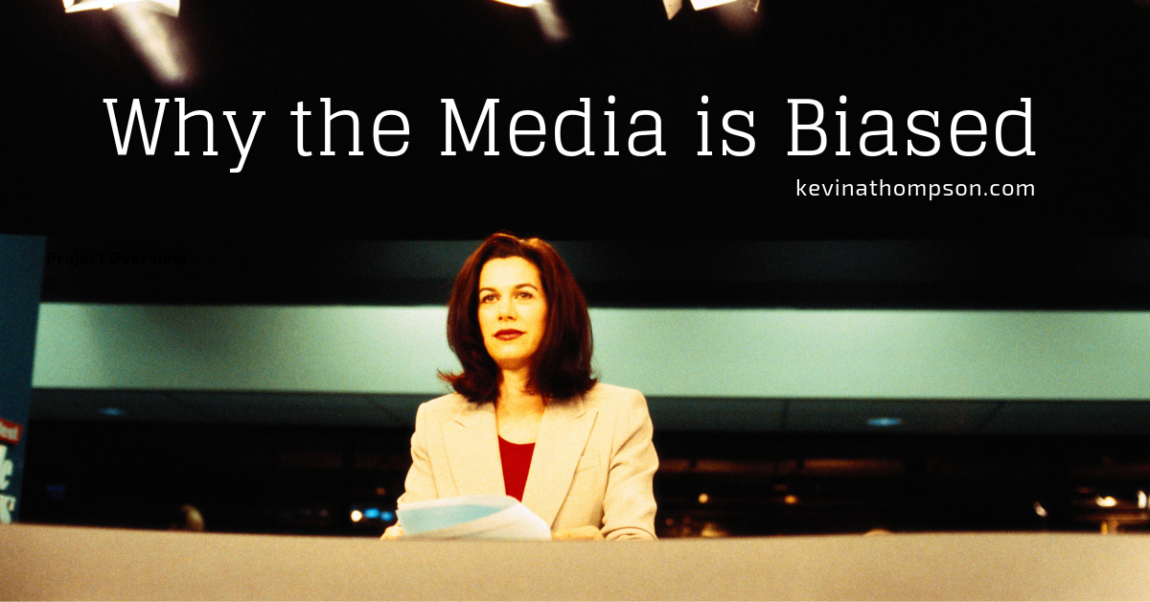 Why the Media is Biased