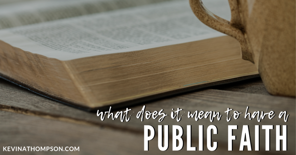 What Does It Mean to Have a Public Faith