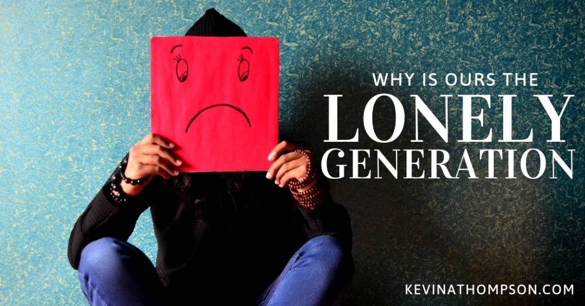Why Is Ours the Lonely Generation?