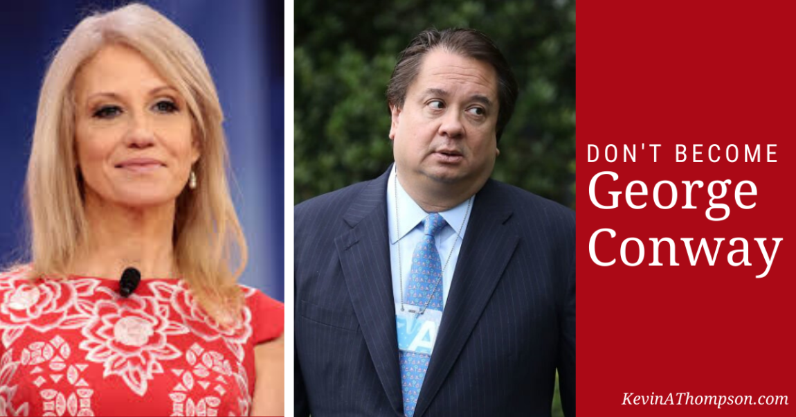 Don't Become George Conway