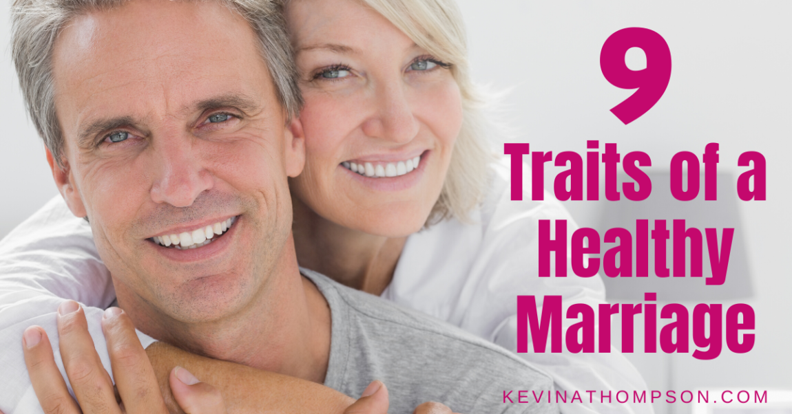 9 Traits of a Healthy Marriage (Part 1)