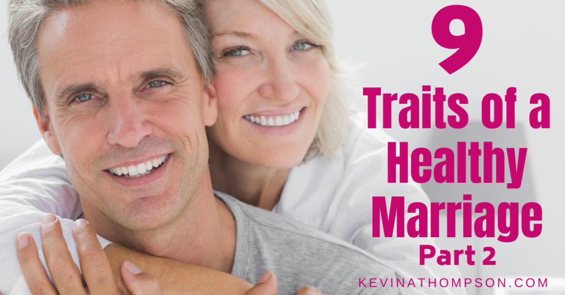 9 Traits of a Healthy Marriage (Part 2)