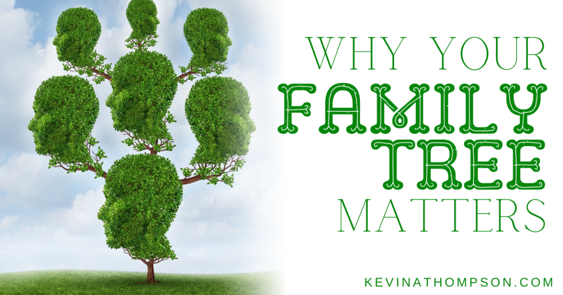 Why Your Family Tree Matters